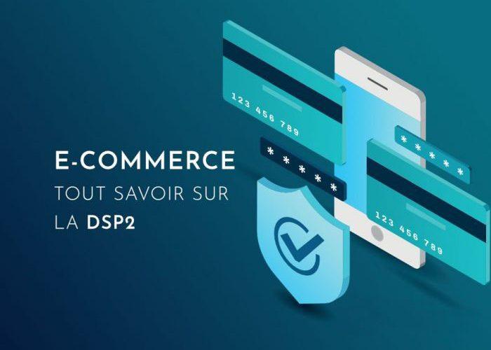 E-commerce et DSP2 : quels changements prévoir pour septembre 2019 ?