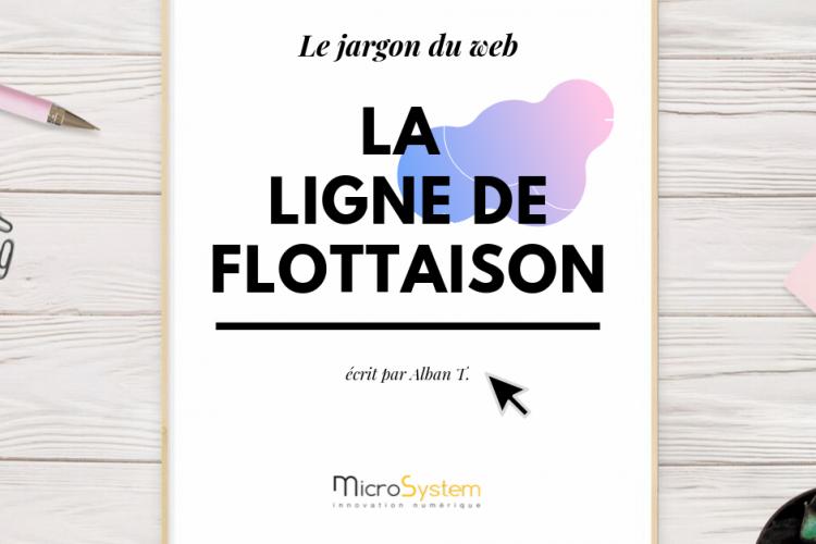 LE JARGON DU WEB : LA LIGNE DE FLOTTAISON