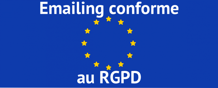 Emailing : comment être conforme au RGPD ?