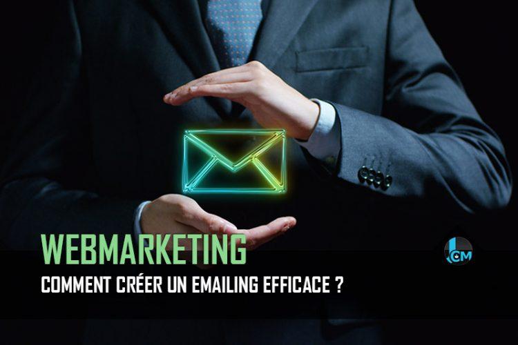 Comment créer un emailing efficace ?