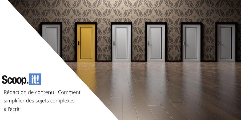 Rédaction de contenu : Comment simplifier des sujets complexes à l'écrit