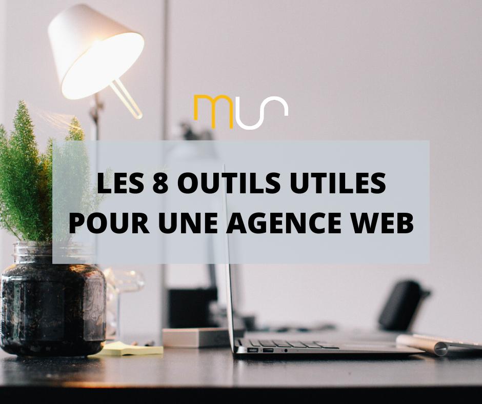 Les 8 outils utiles pour une agence web