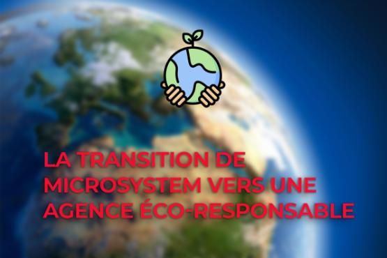 La transition de MicroSystem vers une agence éco-responsable